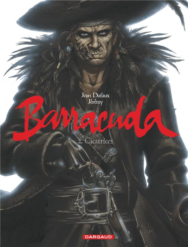 BARRACUDA T2 CICATRICES DUFAUX/JEREMY DARGAUD